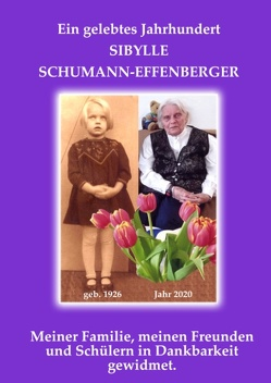 Ein gelebtes Jahrhundert von Schumann-Effenberger,  Sybille