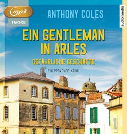 Ein Gentleman in Arles – Gefährliche Geschäfte von Coles,  Anthony, Duda,  Alexander, Windgassen,  Michael