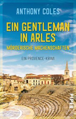 Ein Gentleman in Arles – Mörderische Machenschaften von Coles,  Anthony, Windgassen,  Michael