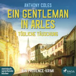 Ein Gentleman in Arles – Tödliche Täuschung von Coles,  Anthony, Fiebig,  Andreas