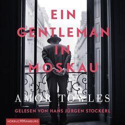 Ein Gentleman in Moskau von Höbel,  Susanne, Stockerl,  Hans Jürgen, Towles,  Amor