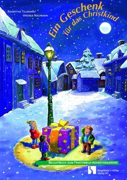 Ein Geschenk für das Christkind von Kappes,  Andrea, Tillmann,  Roswitha