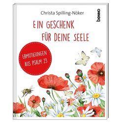 Ein Geschenk für deine Seele von Spilling-Nöker,  Christa