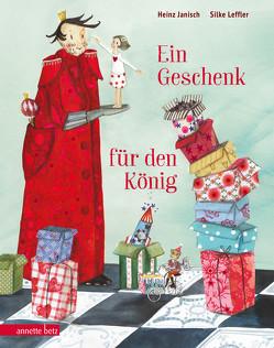 Ein Geschenk für den König von Janisch,  Heinz, Leffler,  Silke