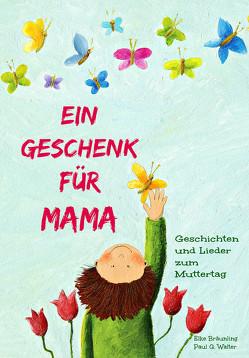 Ein Geschenk für Mama von Bräunling,  Elke, Janetzko,  Stephen, Walter,  Paul G