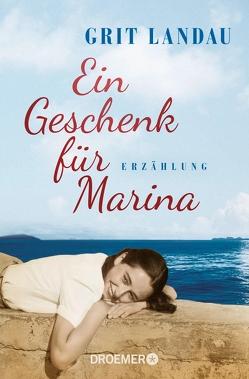 Ein Geschenk für Marina von Landau,  Grit