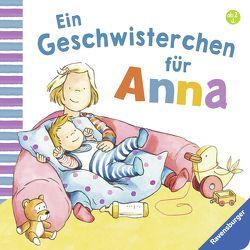 Ein Geschwisterchen für Anna von Schwarz,  Regina, Westphal,  Catharina