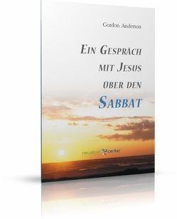 Ein Gespräch mit Jesus über den Sabbat von Anderson,  Gordon