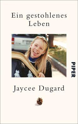 Ein gestohlenes Leben von Dugard,  Jaycee, Franz,  Claudia