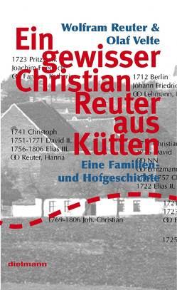 Ein gewisser Christian Reuter aus Kütten von Reuter,  Wolfram, Velte,  Olaf