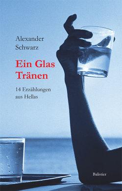 Ein Glas Tränen von Schwarz,  Alexander