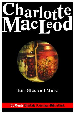 Ein Glas voll Mord – DuMonts Digitale Kriminal-Bibliothek von Leky,  Mariana, MacLeod,  Charlotte, Neuhaus,  Volker