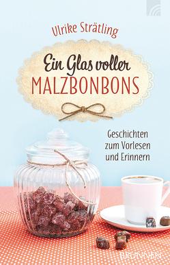 Ein Glas voller Malzbonbons von Strätling,  Ulrike