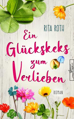 Ein Glückskeks zum Verlieben von Roth,  Rita