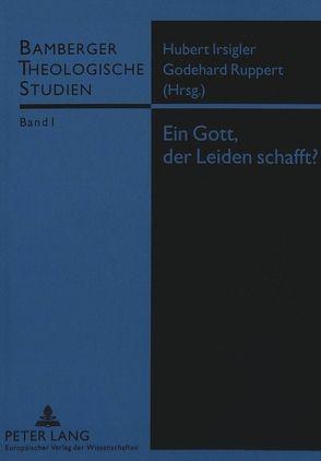 Ein Gott, der Leiden schafft? von Irsigler,  Hubert, Ruppert,  Godehard