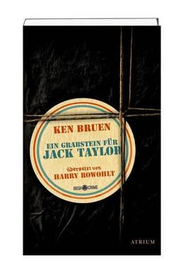 Ein Grabstein für Jack Taylor von Bruen,  Ken, Rowohlt,  Harry