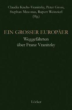 Ein großer Europäer von Gross,  Peter, Knehs-Vranitzky,  Claudia, Maxonus,  Stephan, Weinzierl,  Rupert