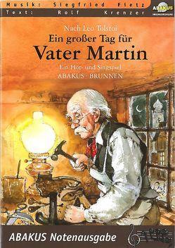 Ein großer Tag für Vater Martin. Text- und Notenausgabe von Fietz,  Siegfried, Krenzer,  Rolf, Tolstoi,  Leo N
