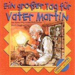 Ein großer Tag für Vater Martin von Fietz,  Siegfried, Holder,  Mig, Krenzer,  Rolf, Morris,  Tony, Tolstoi,  Leo N