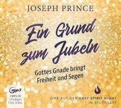 Ein Grund zum Jubeln: Gottes Gnade bringt Freiheit und Segen von Prince,  Joseph