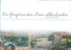 Ein Gruß aus dem Kreis Altenkirchen von Bartolosch,  Thomas A