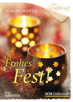 Ein Grußbrief – Frohes Fest! – Einzel-Grußbrief von Werth,  Jürgen