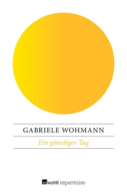 Ein günstiger Tag von Wohmann,  Gabriele