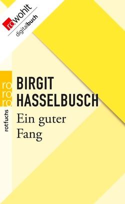 Ein guter Fang von Hasselbusch,  Birgit