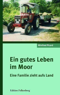 Ein gutes Leben im Moor von Picard,  Winfried