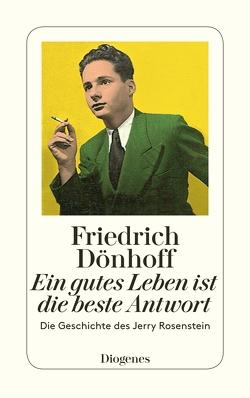 Ein gutes Leben ist die beste Antwort von Dönhoff,  Friedrich