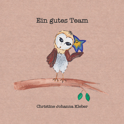 Ein gutes Team von Kleber,  Christine Johanna