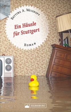 Ein Häusle in Stuttgart von Weiskopf,  Bettina A.