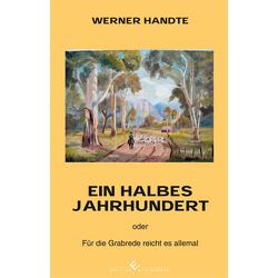 Ein halbes Jahrhundert von Handte,  Werner