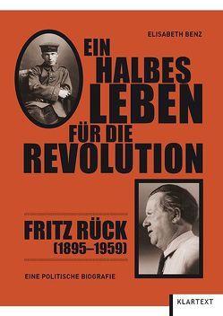Ein halbes Leben für die Revolution von Benz,  Elisabeth