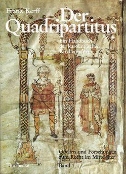 Ein Handbuch der karolingischen Kirchenreform. Der Quadripartitus von Kerff,  Franz, Kottje,  Raymund, Mordek,  Hubert