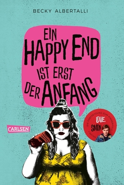 Ein Happy End ist erst der Anfang von Albertalli,  Becky, Herzke,  Ingo
