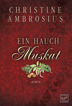 Ein Hauch Muskat von Ambrosius,  Christine