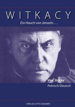 Ein Hauch von Jenseits… Vier Stücke. Zweisprachige Ausgabe polnisch und deutsch von Witkacy