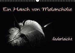 Ein Hauch von Melancholie – federleicht (Wandkalender 2018 DIN A3 quer) von ppicture,  k.A.