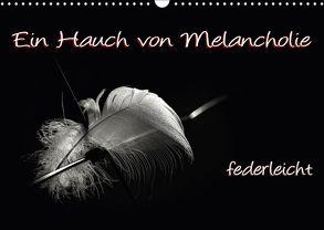 Ein Hauch von Melancholie – federleicht (Wandkalender 2018 DIN A3 quer) von ppicture