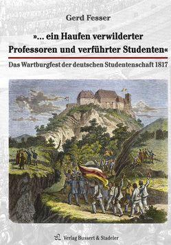 »… ein Haufen verwilderter Professoren und verführter Studenten« von Fesser,  Gerd
