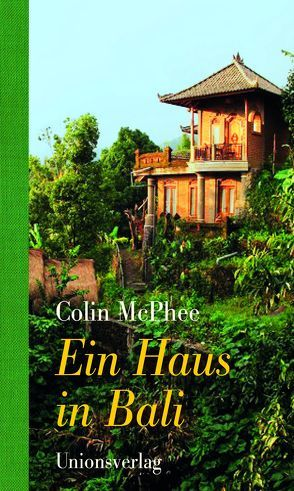 Ein Haus in Bali von Anselmi,  Ines, McPhee,  Colin