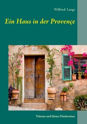 Ein Haus in der Provençe von Lange,  Wilfried