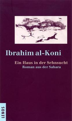Ein Haus in der Sehnsucht von Fähndrich,  Hartmut, Koni,  Ibrahim al-