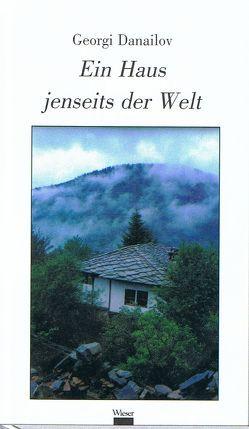 Ein Haus jenseits der Welt von Danailov,  Georgi, Sebesta,  Ines