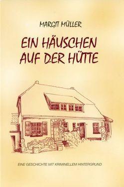 Ein Häuschen auf der Hütte von Mueller,  Werner, Müller,  Margit, Rösgen,  Anya, Rüsenberg,  Ulrich