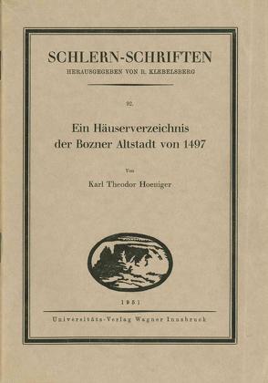Ein Häuserverzeichnis der Bozner Altstadt von 1497 von Hoeniger,  Karl Theodor
