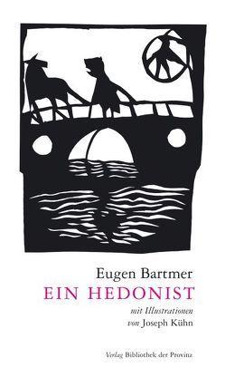 Ein Hedonist von Bartmer,  Eugen, Kühn,  Joseph