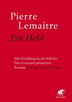 Ein Held von Lemaitre,  Pierre, Peter,  Antje