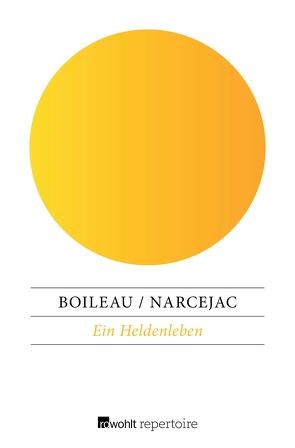Ein Heldenleben von Boileau,  Pierre, Narcejac,  Thomas, Wittkop,  Justus Franz